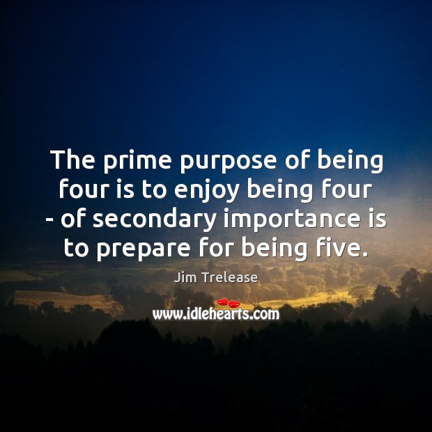 The prime purpose of being four is to enjoy being four – Image