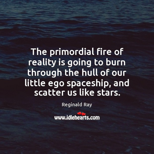 The primordial fire of reality is going to burn through the hull Image