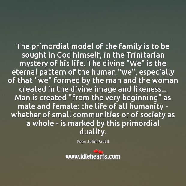 The primordial model of the family is to be sought in God Image
