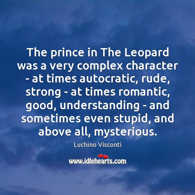 The prince in The Leopard was a very complex character – at Image