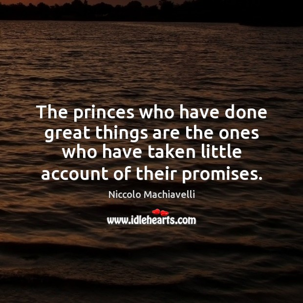 The princes who have done great things are the ones who have Image
