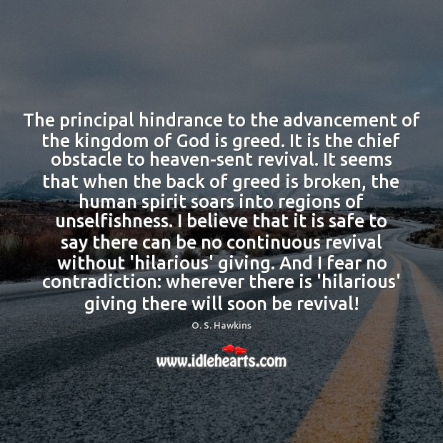 O. S. Hawkins Picture Quote image saying: The principal hindrance to the advancement of the kingdom of God is