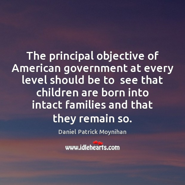 Image, The principal objective of American government at every level should be to