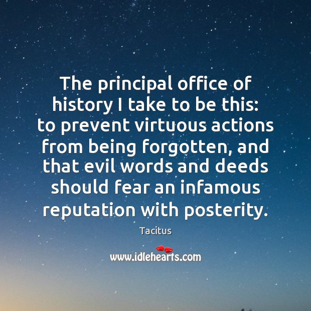 The principal office of history I take to be this: to prevent Image