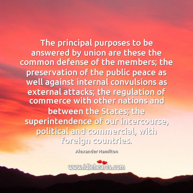 The principal purposes to be answered by union are these the common Image