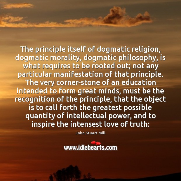 Image, The principle itself of dogmatic religion, dogmatic morality, dogmatic philosophy, is what