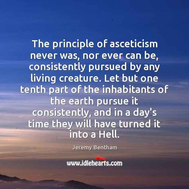 Image, The principle of asceticism never was, nor ever can be, consistently pursued