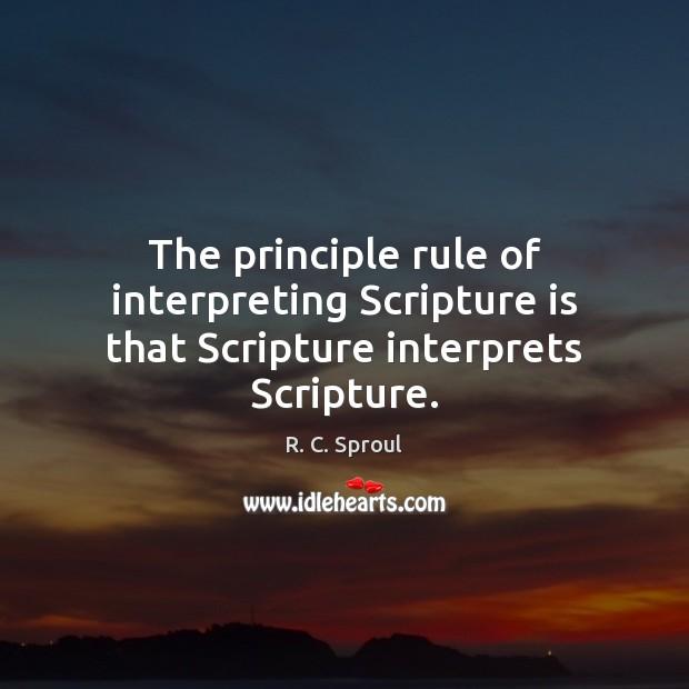 The principle rule of interpreting Scripture is that Scripture interprets Scripture. Image