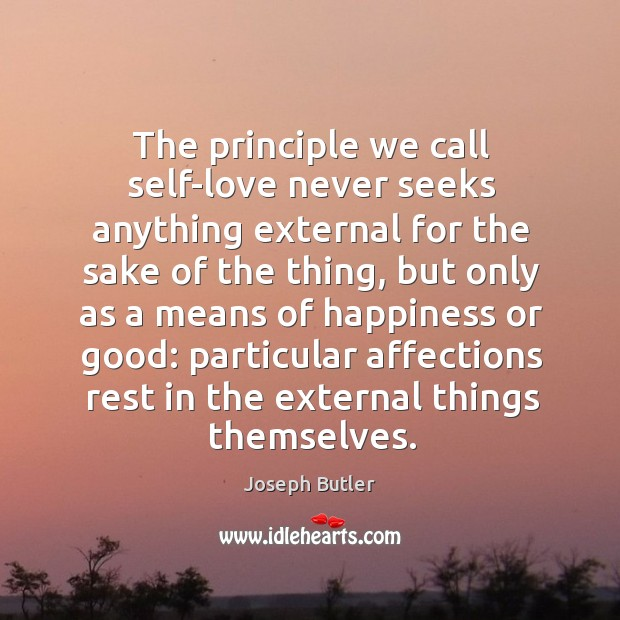 The principle we call self-love never seeks anything external for the sake of the thing Image