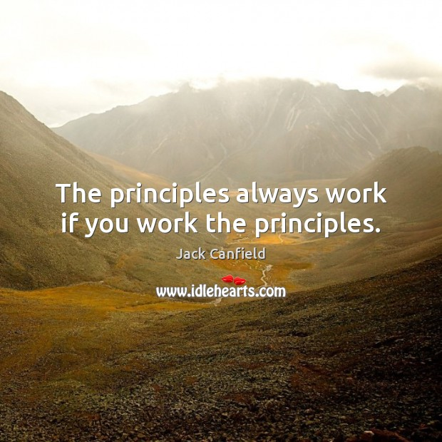Image, The principles always work if you work the principles.