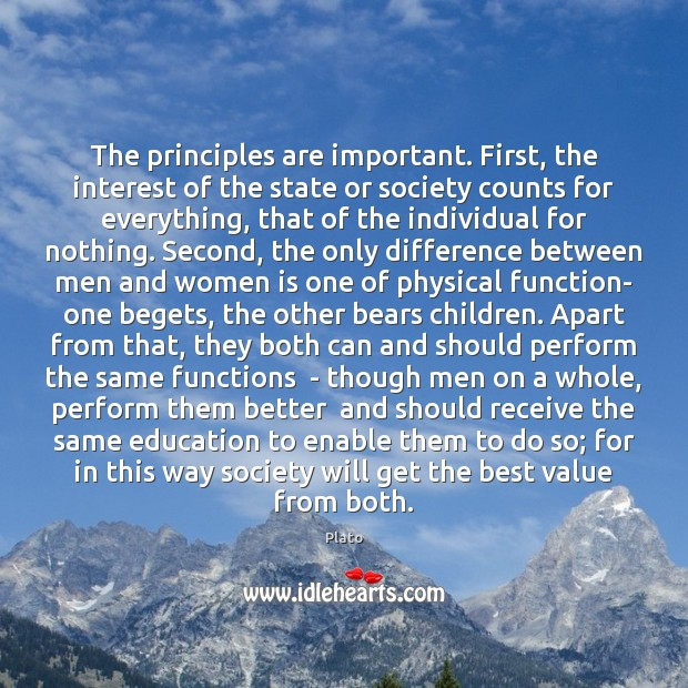 The principles are important. First, the interest of the state or society Plato Picture Quote