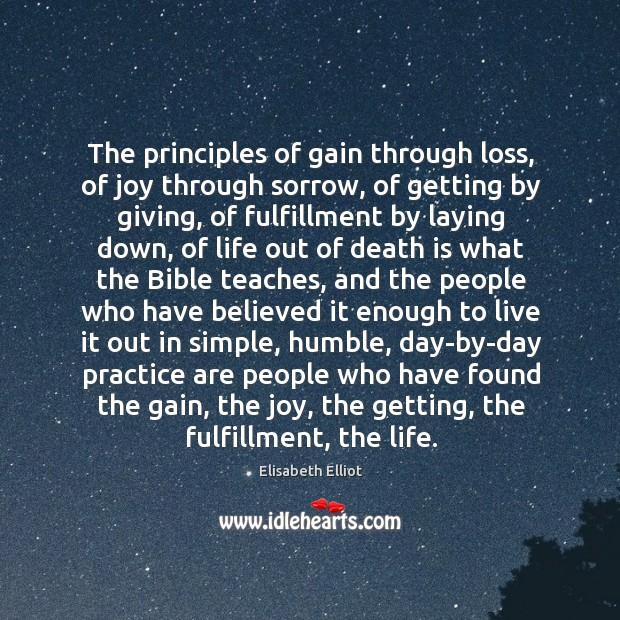 The principles of gain through loss, of joy through sorrow, of getting Image