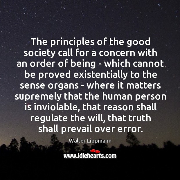 The principles of the good society call for a concern with an Image