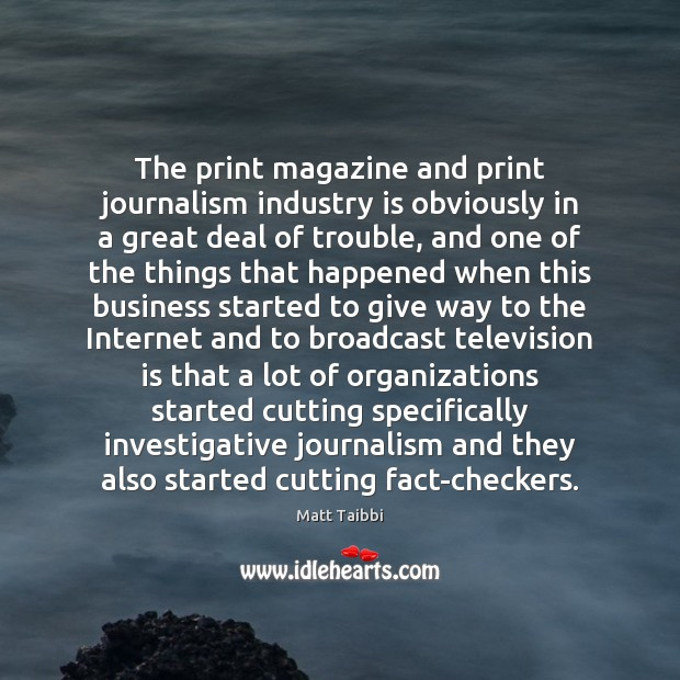 The print magazine and print journalism industry is obviously in a great Television Quotes Image