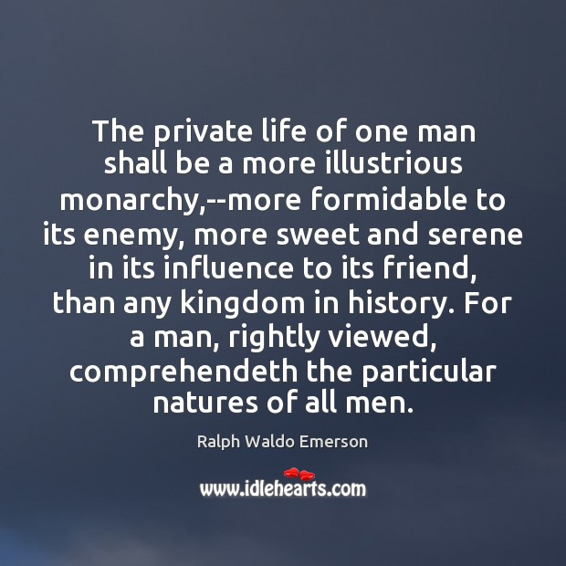 The private life of one man shall be a more illustrious monarchy, Image