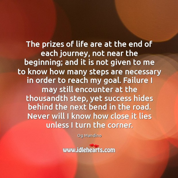 Image, The prizes of life are at the end of each journey, not