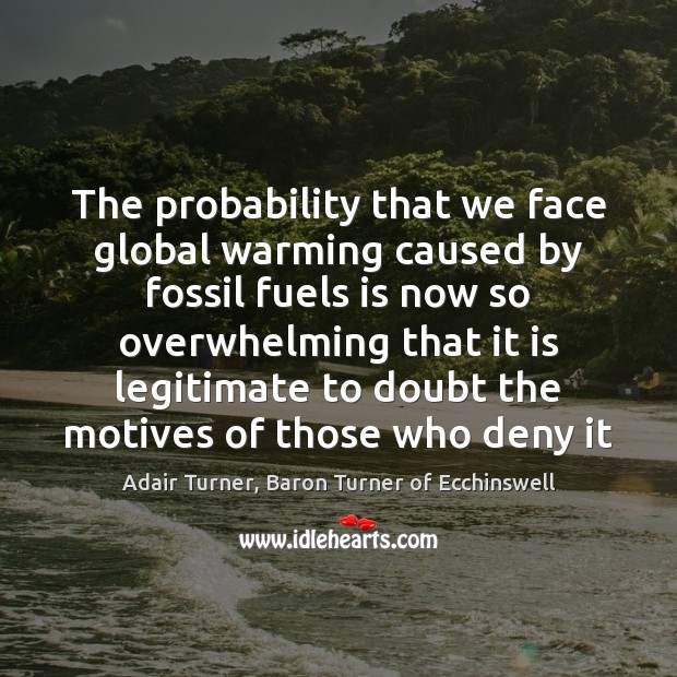 Image, The probability that we face global warming caused by fossil fuels is