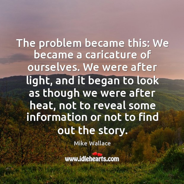 Image, The problem became this: we became a caricature of ourselves.