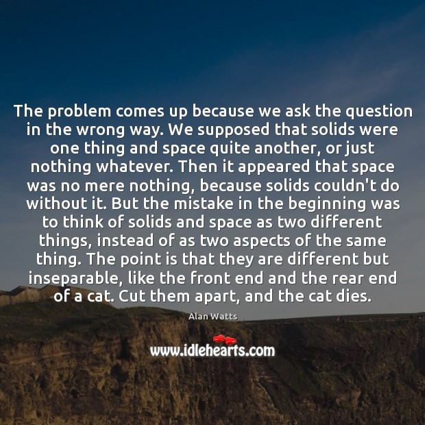 The problem comes up because we ask the question in the wrong Image