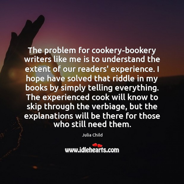 The problem for cookery-bookery writers like me is to understand the extent Image