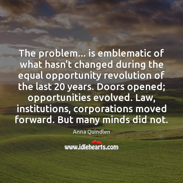 The problem… is emblematic of what hasn't changed during the equal opportunity Image