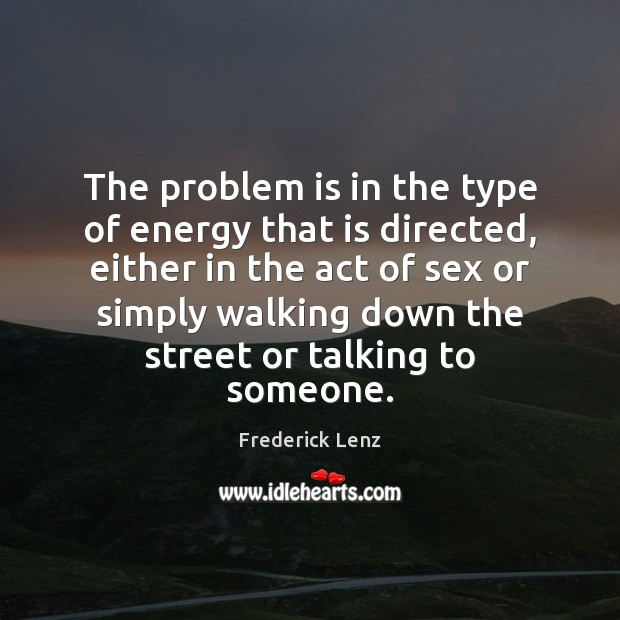 The problem is in the type of energy that is directed, either Image
