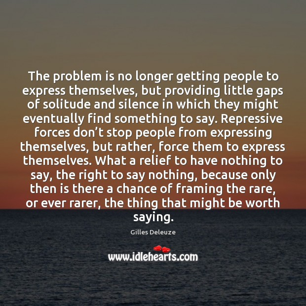 The problem is no longer getting people to express themselves, but providing Image