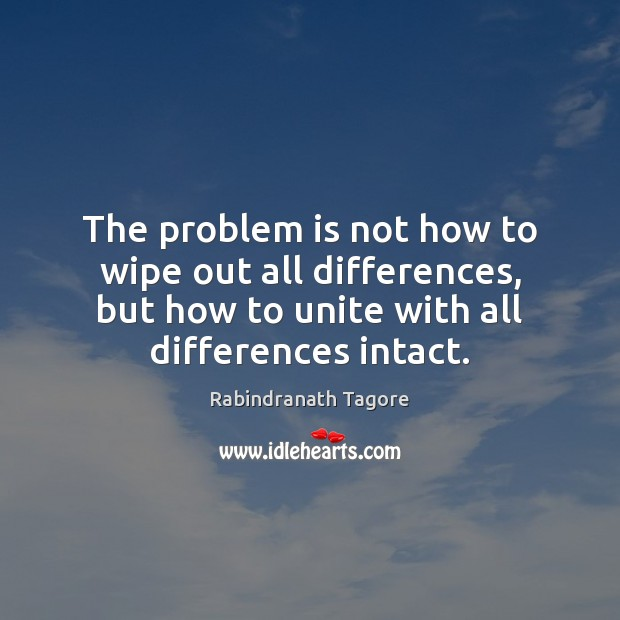 The problem is not how to wipe out all differences, but how Image