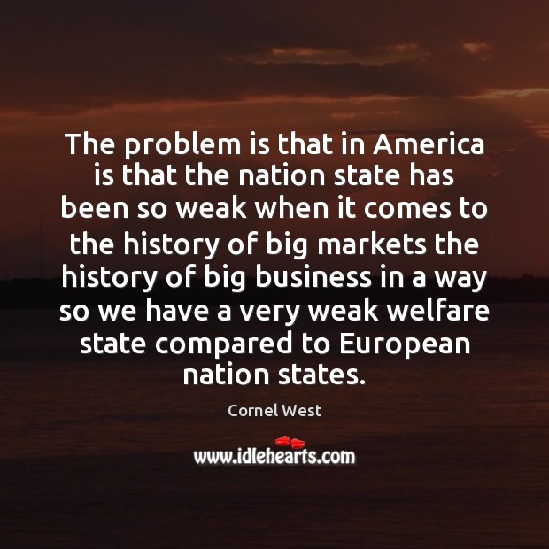 Image, The problem is that in America is that the nation state has