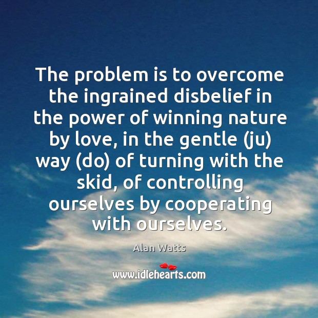 Image, The problem is to overcome the ingrained disbelief in the power of