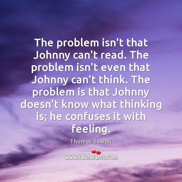 Image, The problem isn't that Johnny can't read. The problem isn't even that