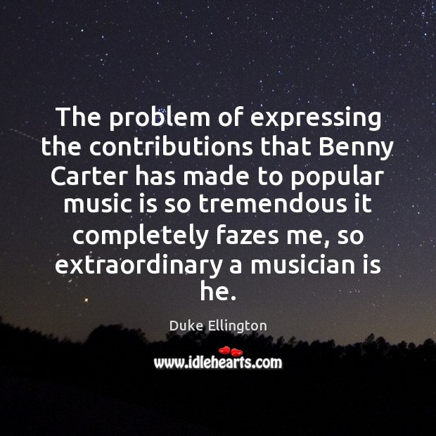 Image, The problem of expressing the contributions that Benny Carter has made to