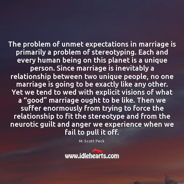 The problem of unmet expectations in marriage is primarily a problem of Guilt Quotes Image