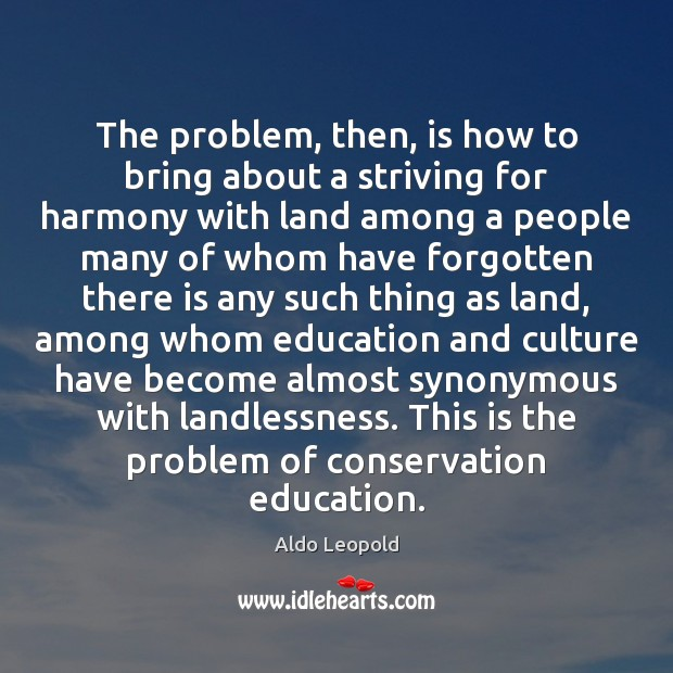 The problem, then, is how to bring about a striving for harmony Image