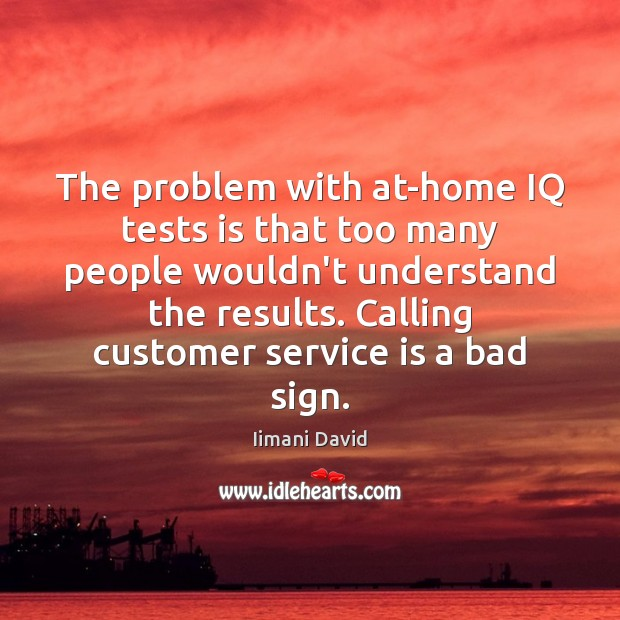 The problem with at-home IQ tests is that too many people wouldn't Image