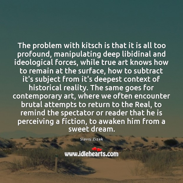Image, The problem with kitsch is that it is all too profound, manipulating