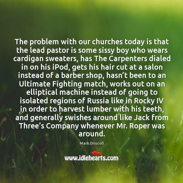 Image, The problem with our churches today is that the lead pastor is
