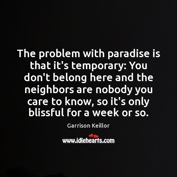 The problem with paradise is that it's temporary: You don't belong here Image