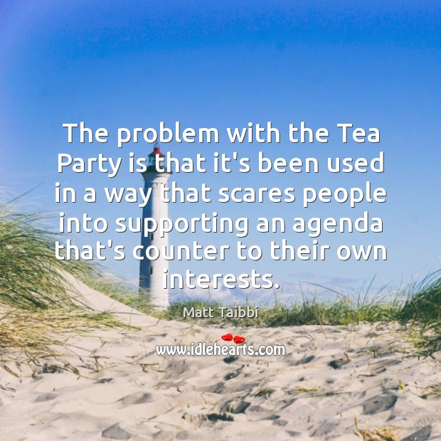 The problem with the Tea Party is that it's been used in Image