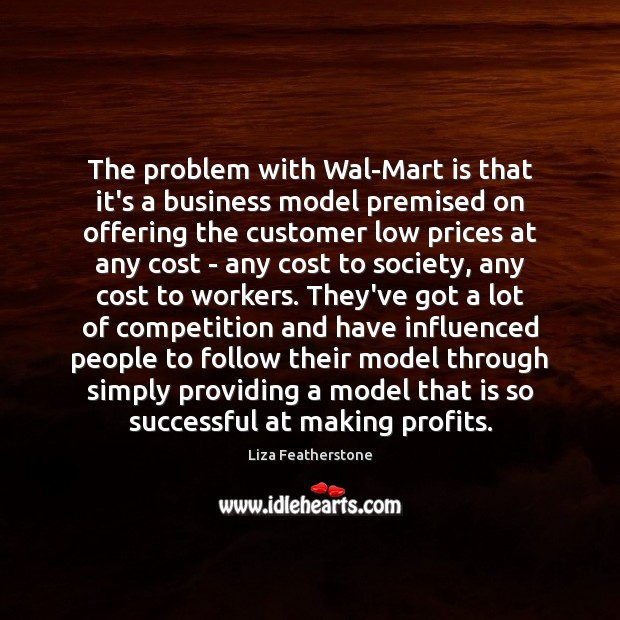 The problem with Wal-Mart is that it's a business model premised on Image
