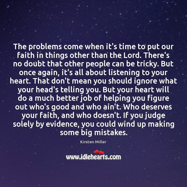 Image, The problems come when it's time to put our faith in things