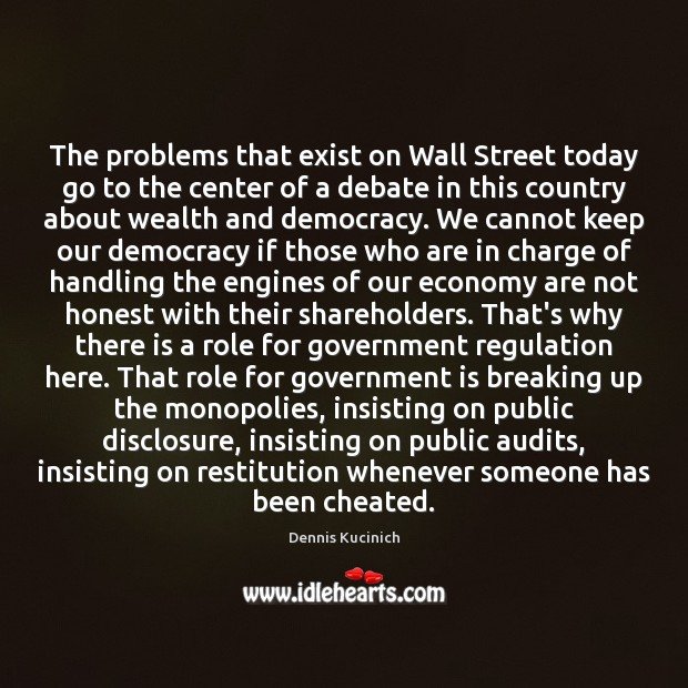 The problems that exist on Wall Street today go to the center Image