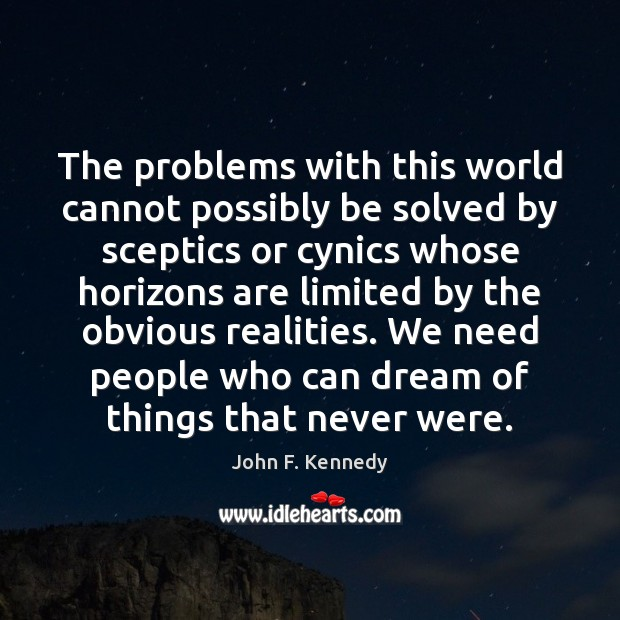 Image, The problems with this world cannot possibly be solved by sceptics or