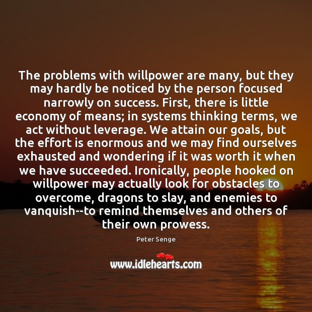 The problems with willpower are many, but they may hardly be noticed Image