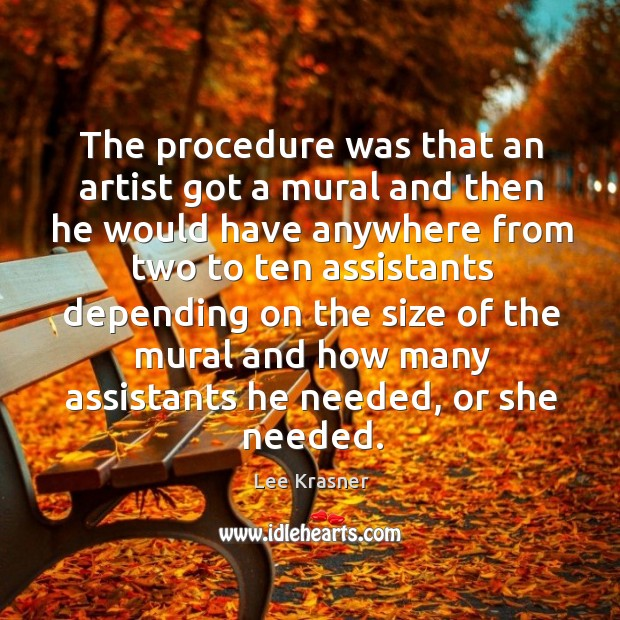 The procedure was that an artist got a mural and then he would have anywhere Image