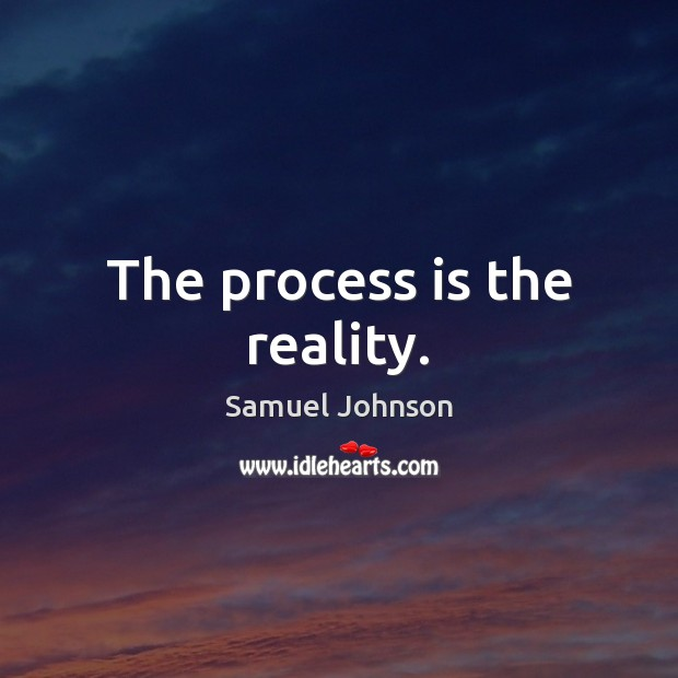 Image, The process is the reality.