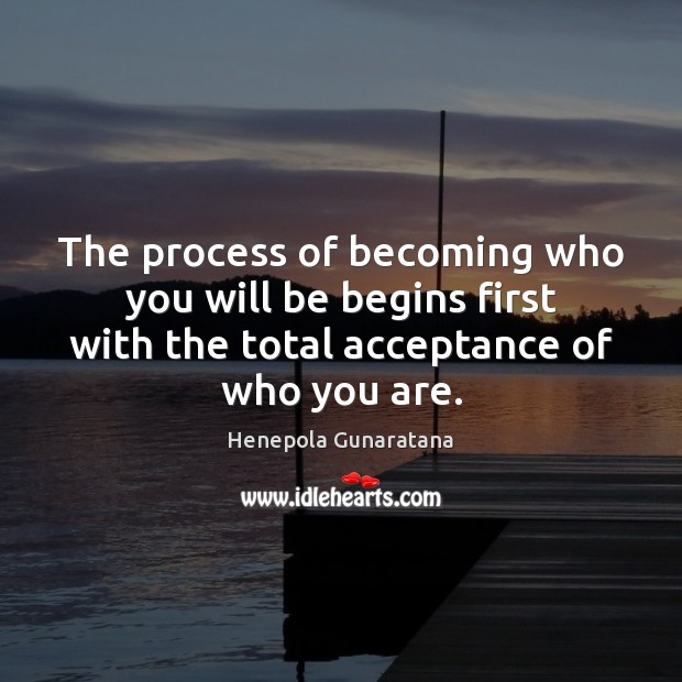 The process of becoming who you will be begins first with the Image