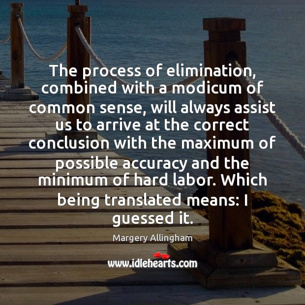 The process of elimination, combined with a modicum of common sense, will Image