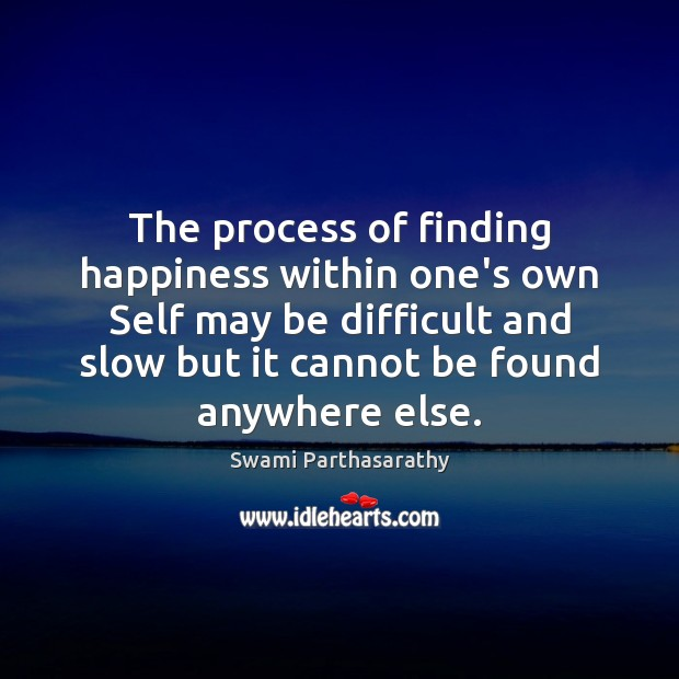 The process of finding happiness within one's own Self may be difficult Image