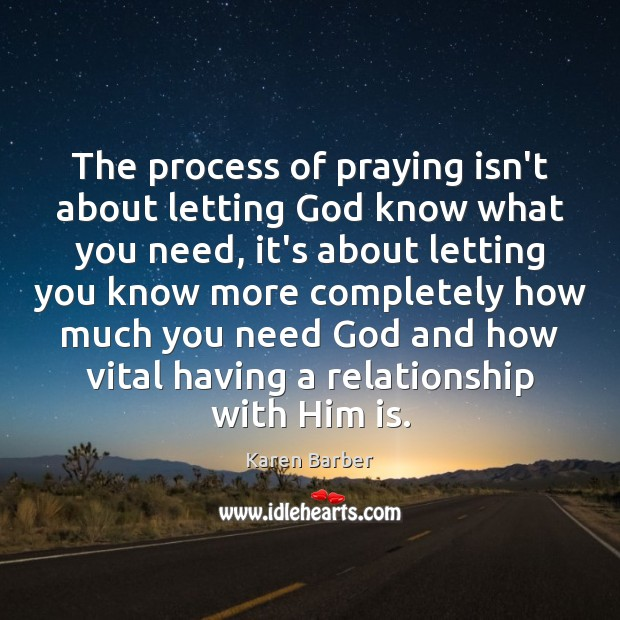 The process of praying isn't about letting God know what you need, Image